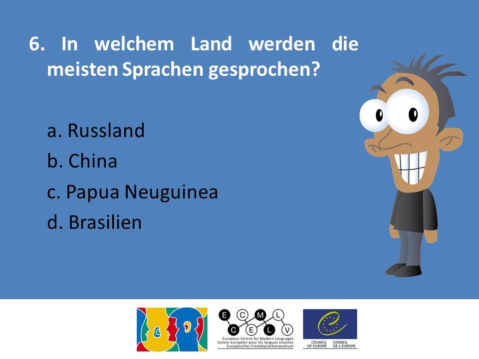 6. In welchem Land werden die meisten Sprachen gesprochen. a