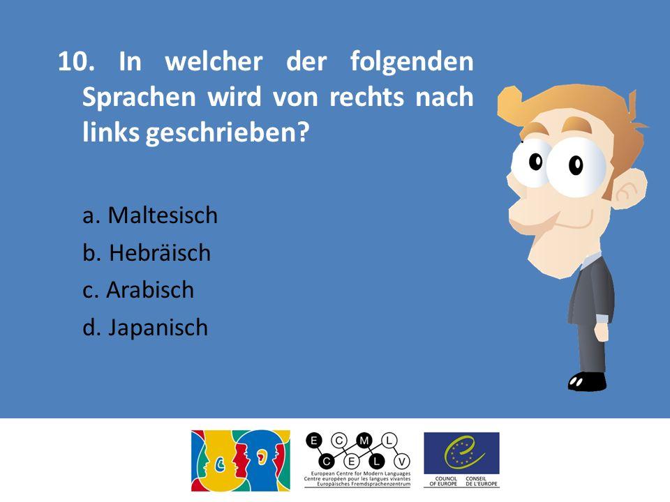 10. In welcher der folgenden Sprachen wird von rechts nach links geschrieben