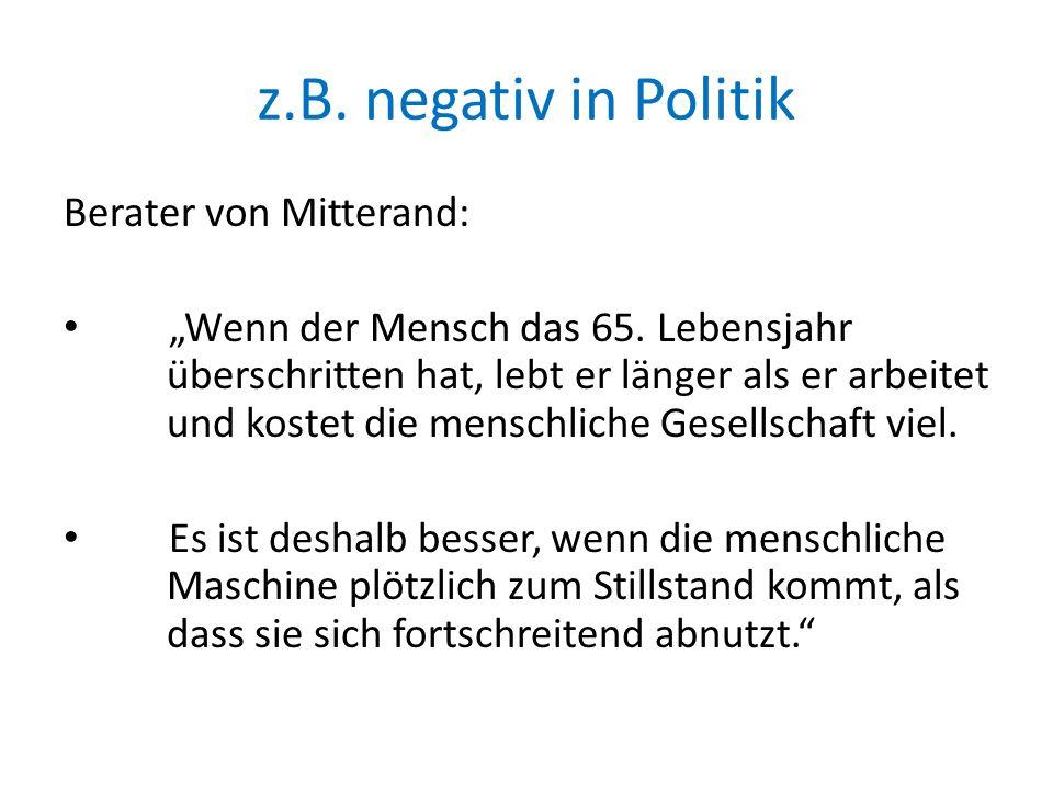 z.B. negativ in Politik Berater von Mitterand: