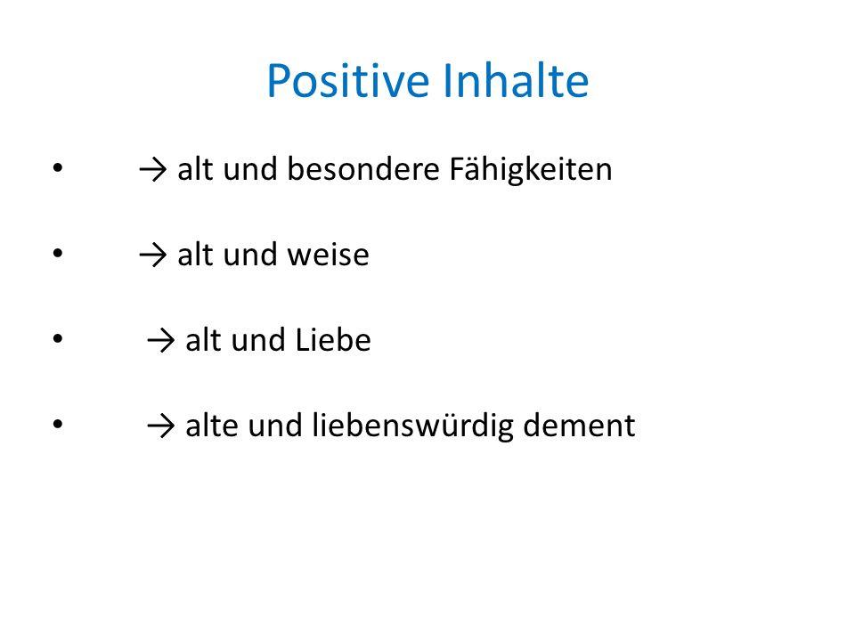 Positive Inhalte → alt und besondere Fähigkeiten → alt und weise