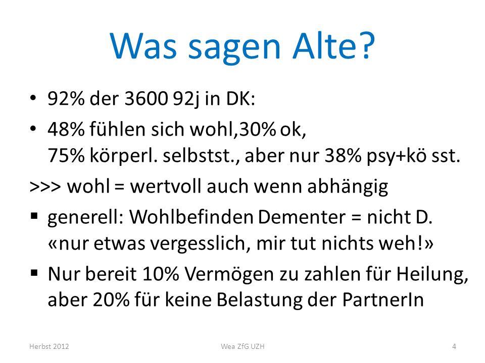 Was sagen Alte 92% der 3600 92j in DK: