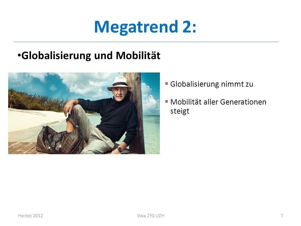 Megatrend 2: Globalisierung und Mobilität Globalisierung nimmt zu