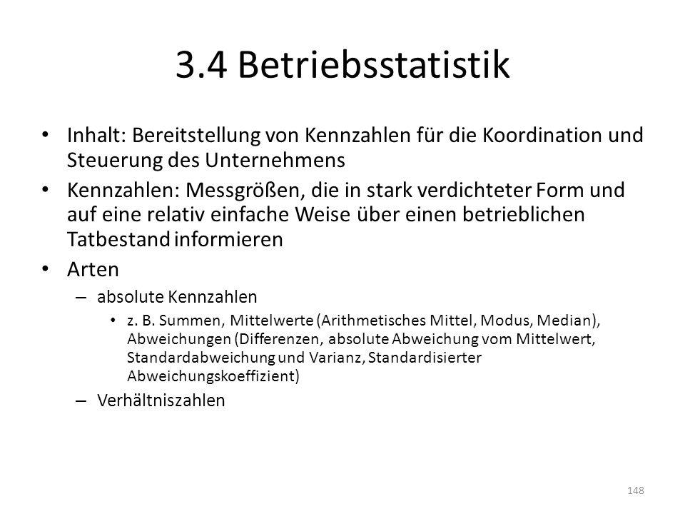 3.4 Betriebsstatistik Inhalt: Bereitstellung von Kennzahlen für die Koordination und Steuerung des Unternehmens.