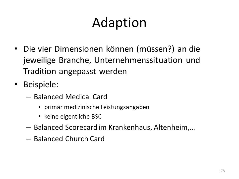 Adaption Die vier Dimensionen können (müssen ) an die jeweilige Branche, Unternehmenssituation und Tradition angepasst werden.