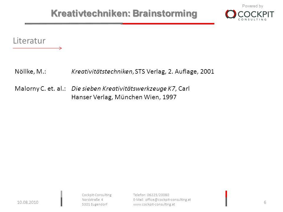 Literatur Nöllke, M.: Kreativitätstechniken, STS Verlag, 2. Auflage, 2001.