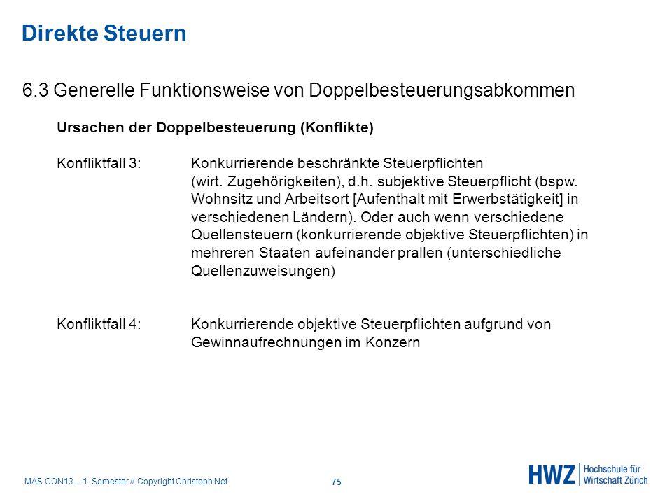 Direkte Steuern 6.3 Generelle Funktionsweise von Doppelbesteuerungsabkommen. Ursachen der Doppelbesteuerung (Konflikte)