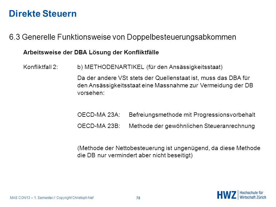 Direkte Steuern 6.3 Generelle Funktionsweise von Doppelbesteuerungsabkommen. Arbeitsweise der DBA Lösung der Konfliktfälle.
