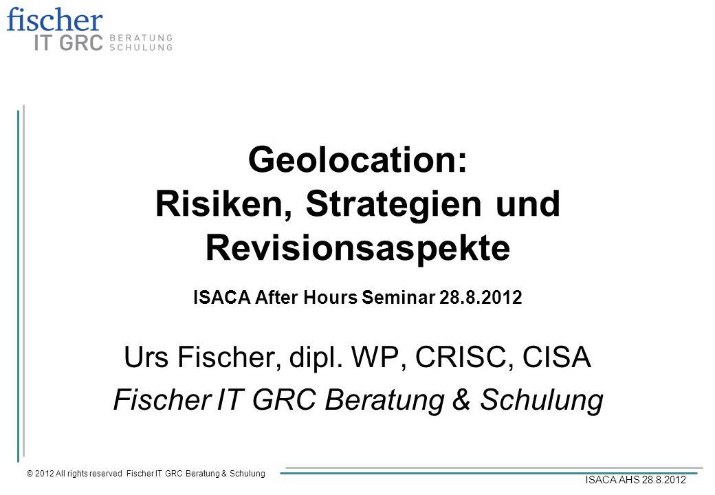 Urs Fischer, dipl. WP, CRISC, CISA Fischer IT GRC Beratung & Schulung