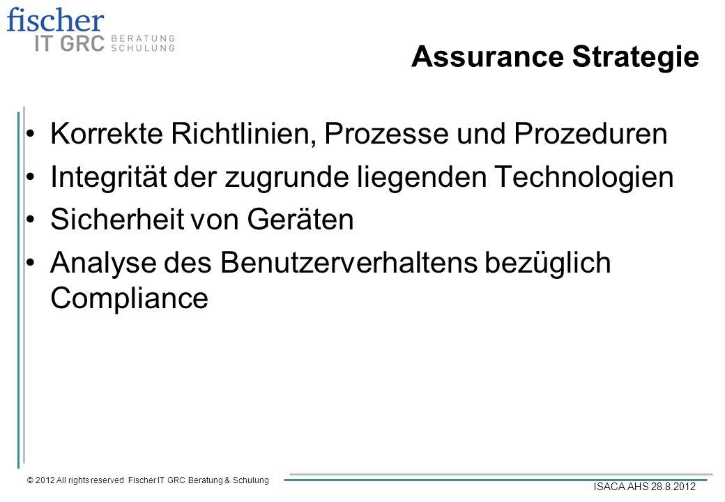 Assurance StrategieKorrekte Richtlinien, Prozesse und Prozeduren. Integrität der zugrunde liegenden Technologien.