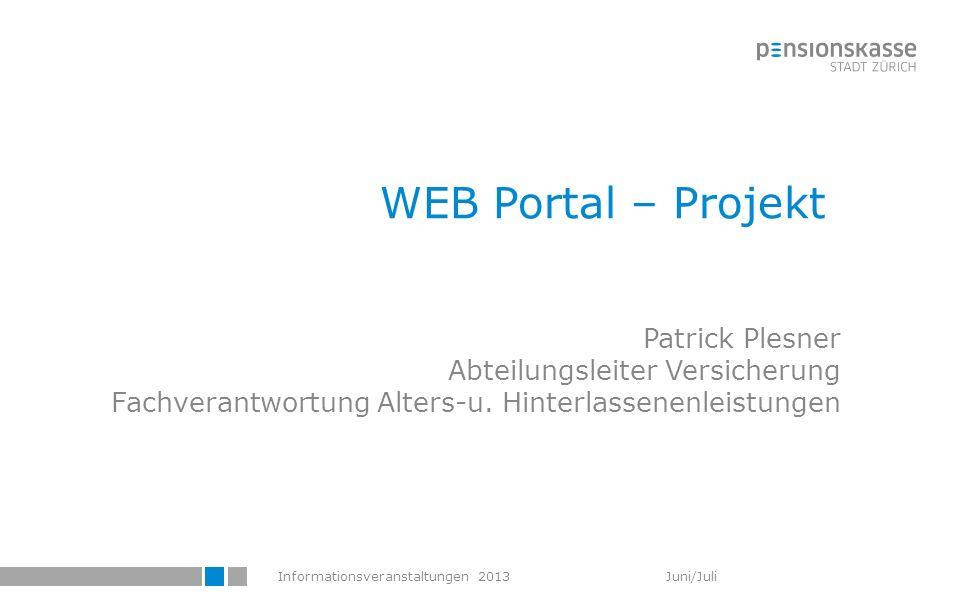 WEB Portal – Projekt Patrick Plesner Abteilungsleiter Versicherung Fachverantwortung Alters-u.