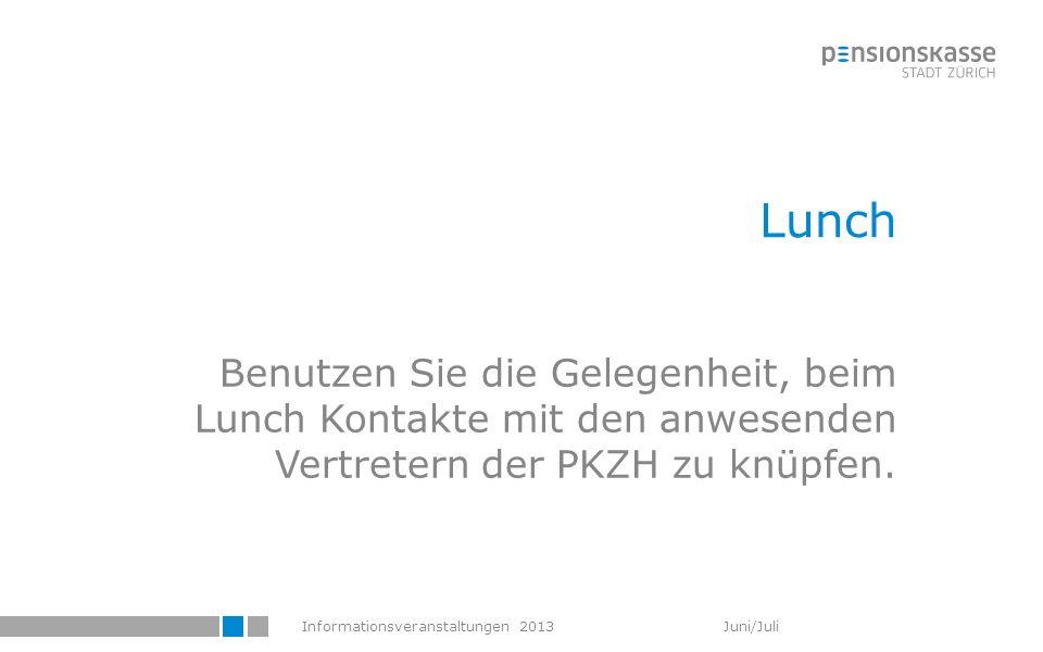 Lunch Benutzen Sie die Gelegenheit, beim Lunch Kontakte mit den anwesenden Vertretern der PKZH zu knüpfen.