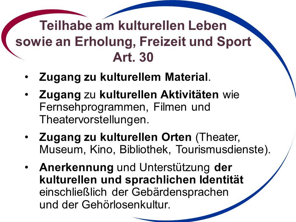 Teilhabe am kulturellen Leben sowie an Erholung, Freizeit und Sport Art. 30