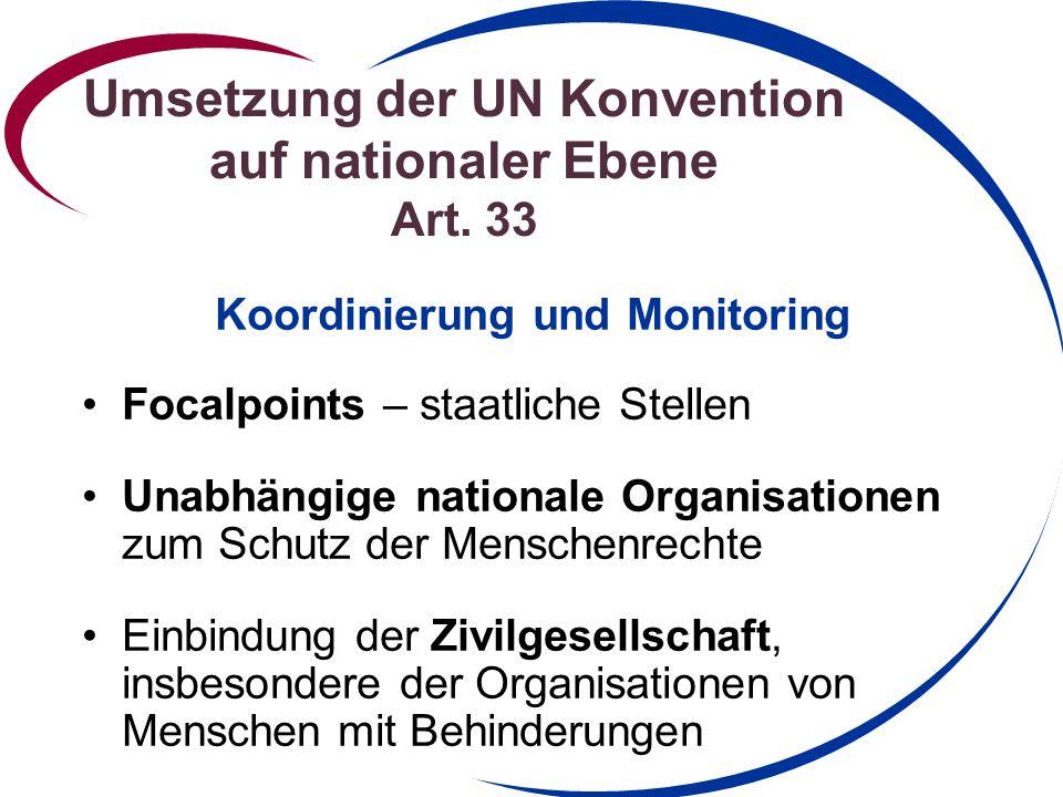 Umsetzung der UN Konvention auf nationaler Ebene Art. 33