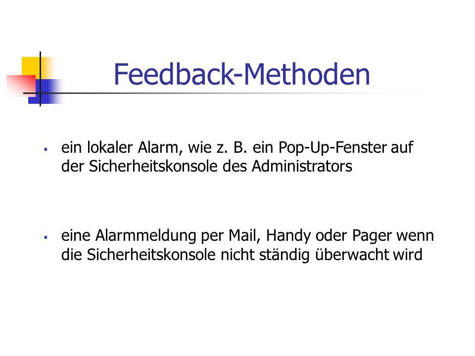 Feedback-Methoden ein lokaler Alarm, wie z. B. ein Pop-Up-Fenster auf der Sicherheitskonsole des Administrators.