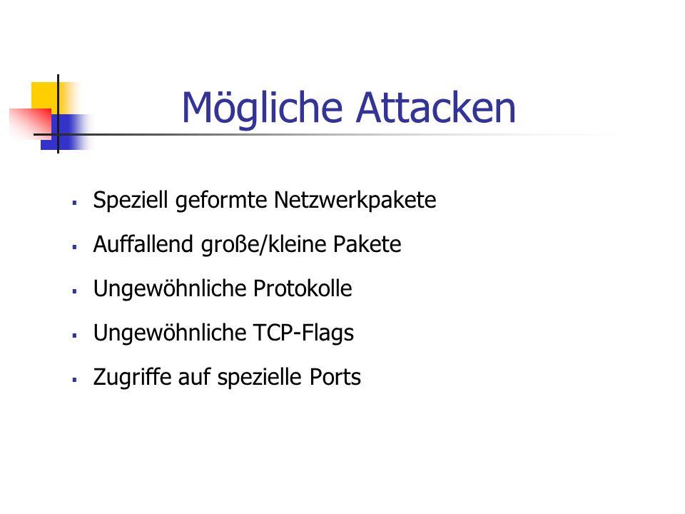 Mögliche Attacken Speziell geformte Netzwerkpakete