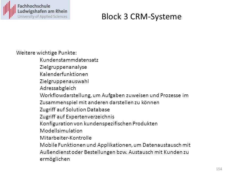 Block 3 CRM-Systeme Weitere wichtige Punkte: Kundenstammdatensatz