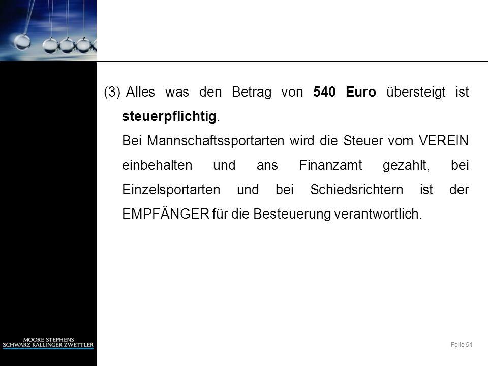 (3) Alles was den Betrag von 540 Euro übersteigt ist steuerpflichtig