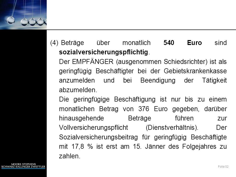 (4) Beträge über monatlich 540 Euro sind sozialversicherungspflichtig