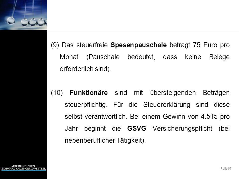 (9) Das steuerfreie Spesenpauschale beträgt 75 Euro pro Monat (Pauschale bedeutet, dass keine Belege erforderlich sind).