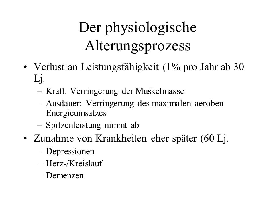 Der physiologische Alterungsprozess