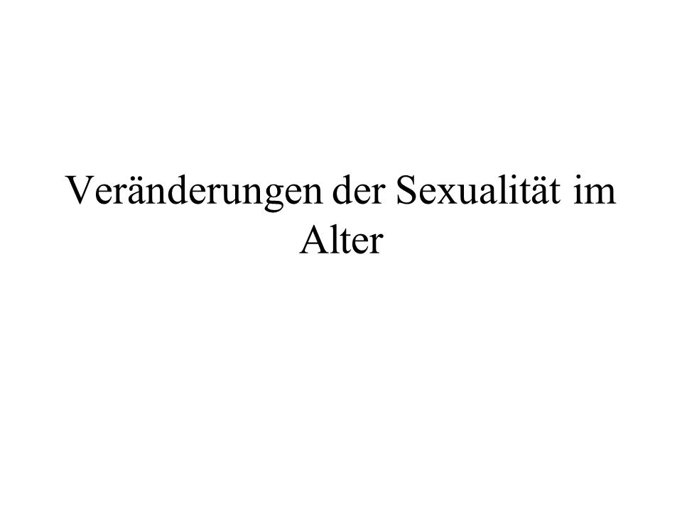 Veränderungen der Sexualität im Alter