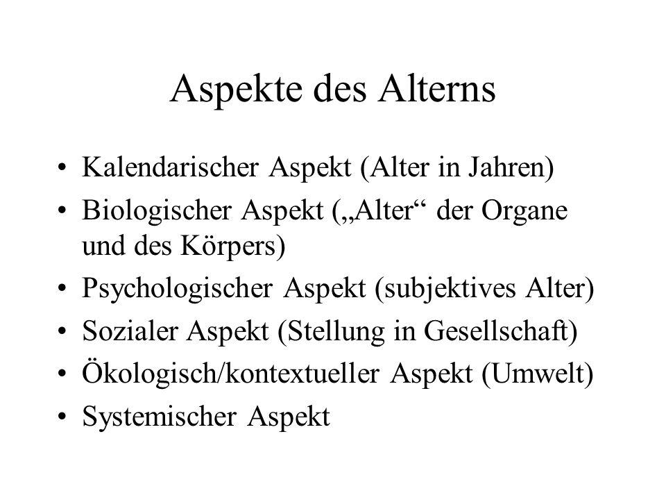 Aspekte des Alterns Kalendarischer Aspekt (Alter in Jahren)
