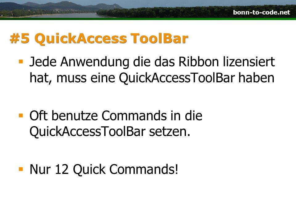 #5 QuickAccess ToolBar Jede Anwendung die das Ribbon lizensiert hat, muss eine QuickAccessToolBar haben.