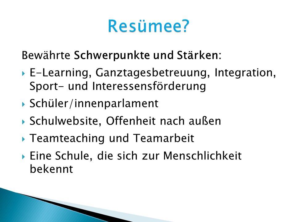 Resümee Bewährte Schwerpunkte und Stärken: