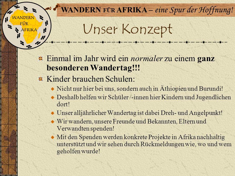 WANDERN FÜR. AFRIKA. Unser Konzept. Einmal im Jahr wird ein normaler zu einem ganz besonderen Wandertag!!!