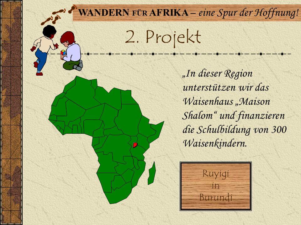 """2. Projekt """"In dieser Region unterstützen wir das Waisenhaus """"Maison Shalom und finanzieren die Schulbildung von 300 Waisenkindern."""