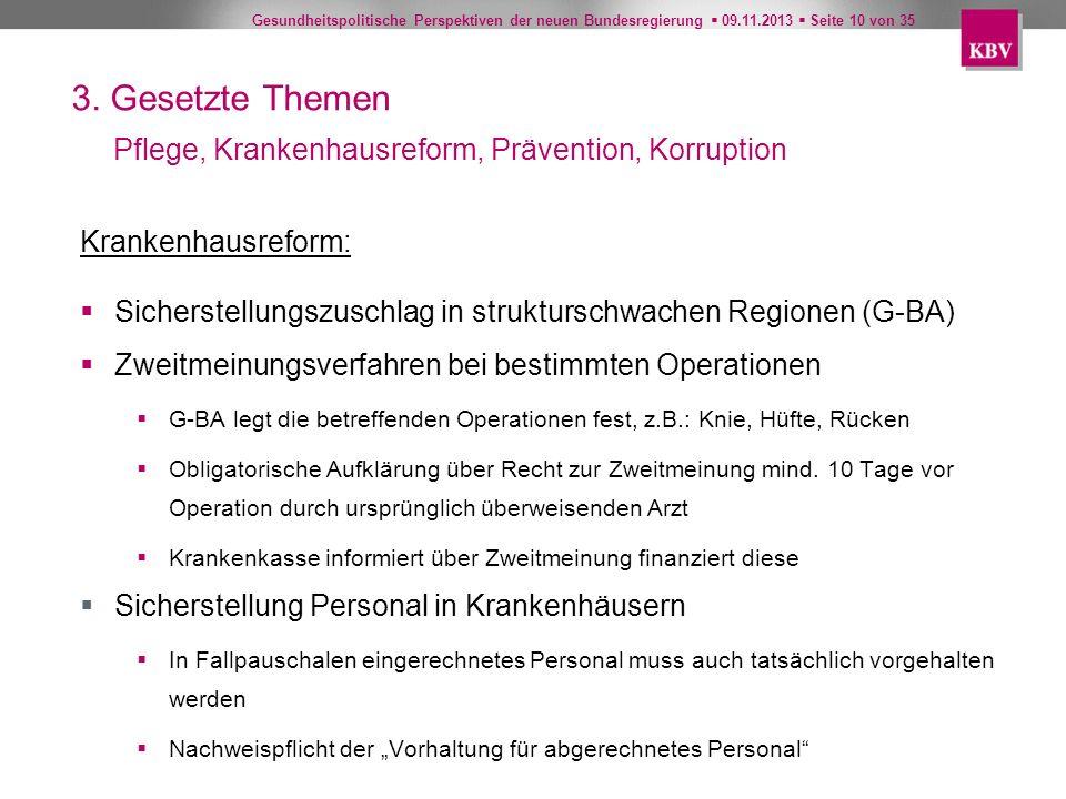 3. Gesetzte Themen Pflege, Krankenhausreform, Prävention, Korruption