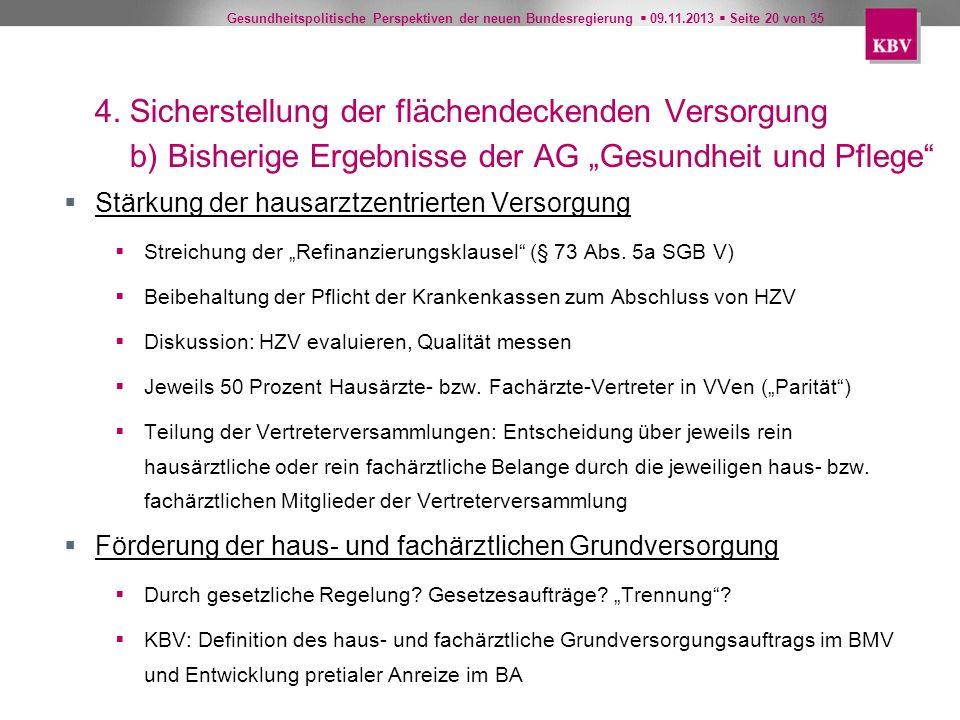 """4. Sicherstellung der flächendeckenden Versorgung b) Bisherige Ergebnisse der AG """"Gesundheit und Pflege"""