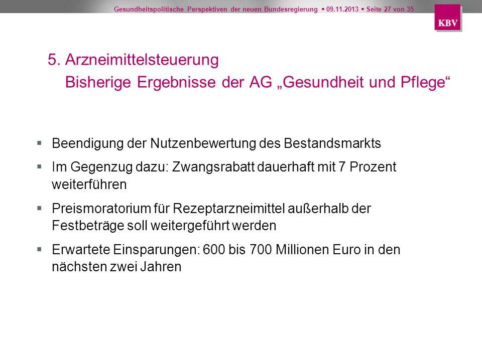 """5. Arzneimittelsteuerung Bisherige Ergebnisse der AG """"Gesundheit und Pflege"""
