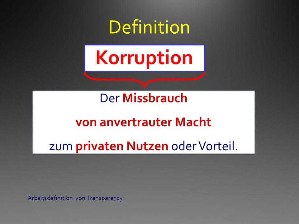 Korruption Definition Der Missbrauch von anvertrauter Macht