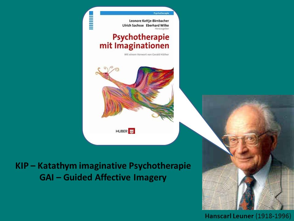 KIP – Katathym imaginative Psychotherapie GAI – Guided Affective Imagery