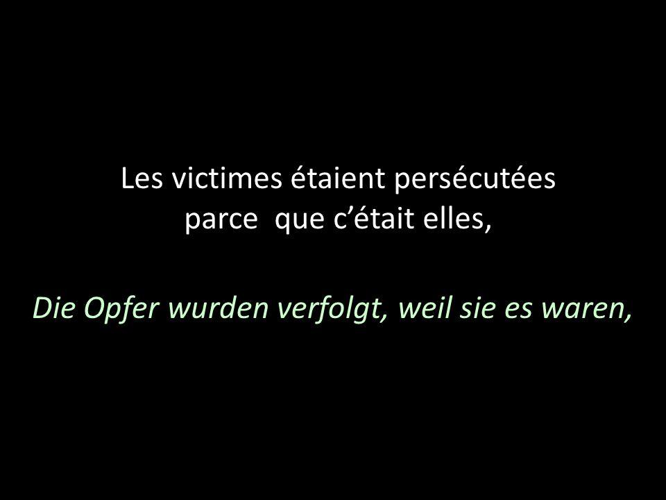 Les victimes étaient persécutées parce que c'était elles,