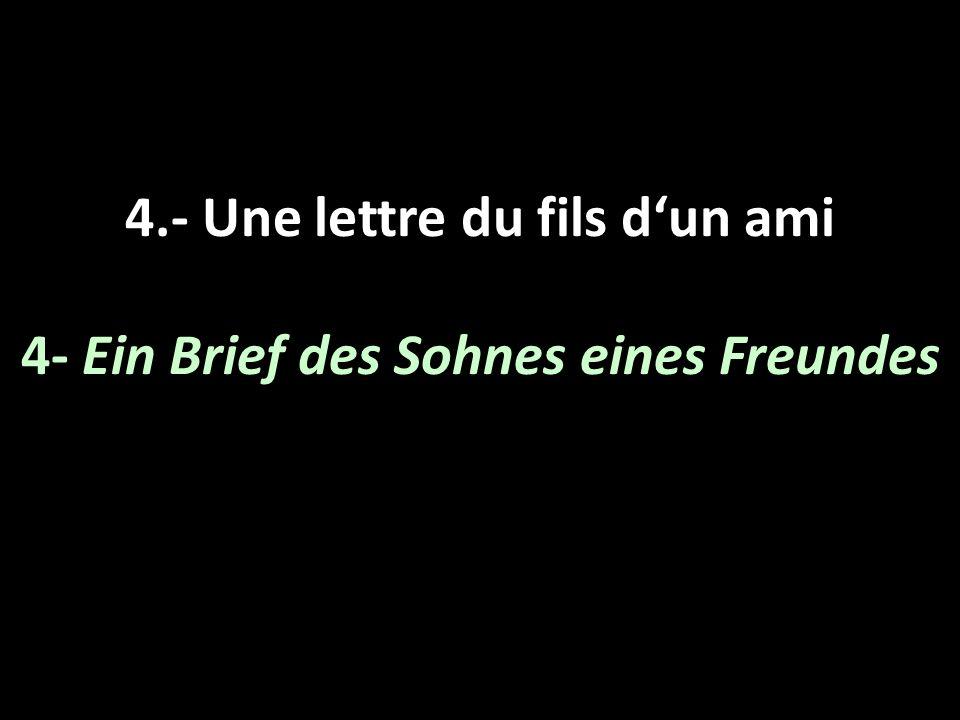 4.- Une lettre du fils d'un ami 4- Ein Brief des Sohnes eines Freundes