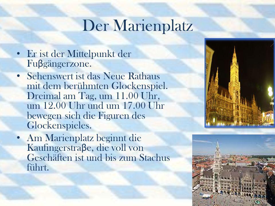 Der Marienplatz Er ist der Mittelpunkt der Fuβgängerzone.