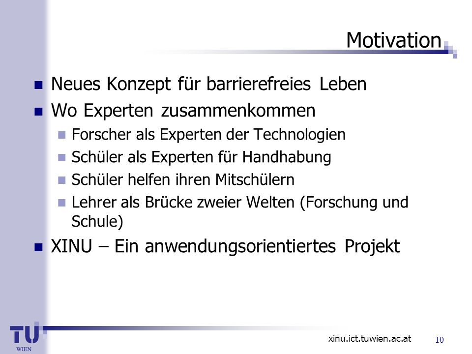 Motivation Neues Konzept für barrierefreies Leben