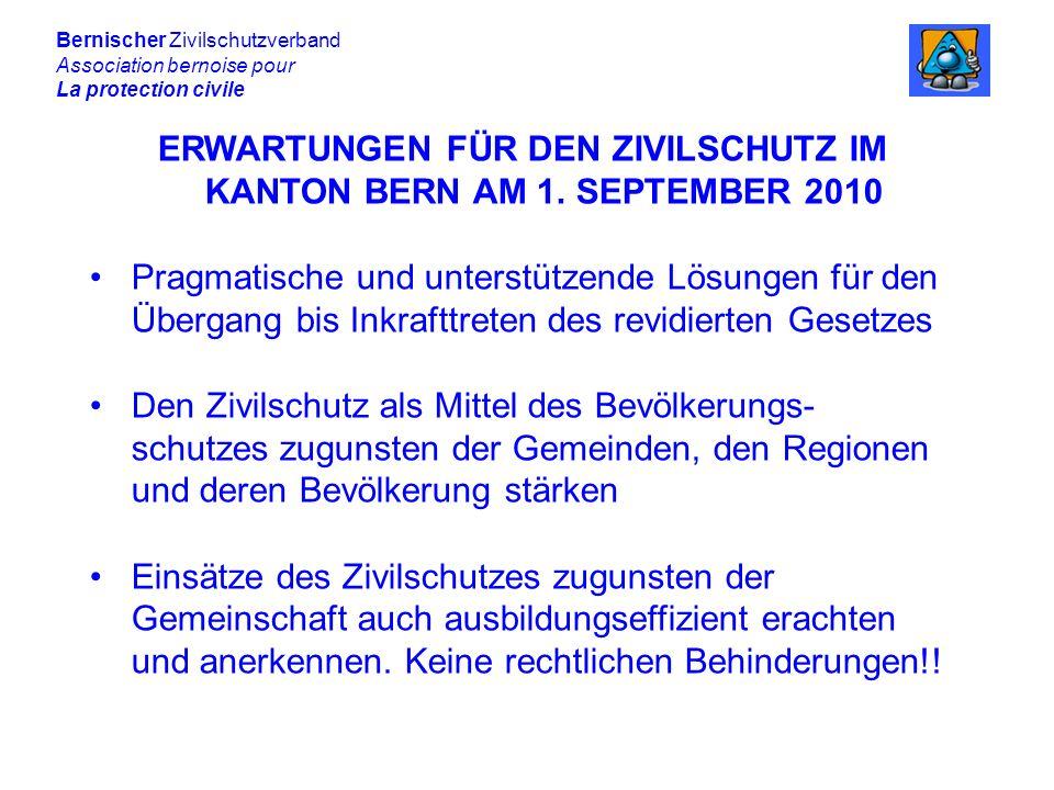 ERWARTUNGEN FÜR DEN ZIVILSCHUTZ IM KANTON BERN AM 1. SEPTEMBER 2010