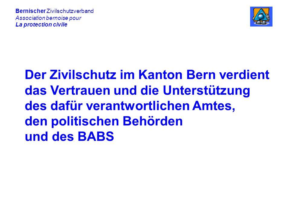 Der Zivilschutz im Kanton Bern verdient