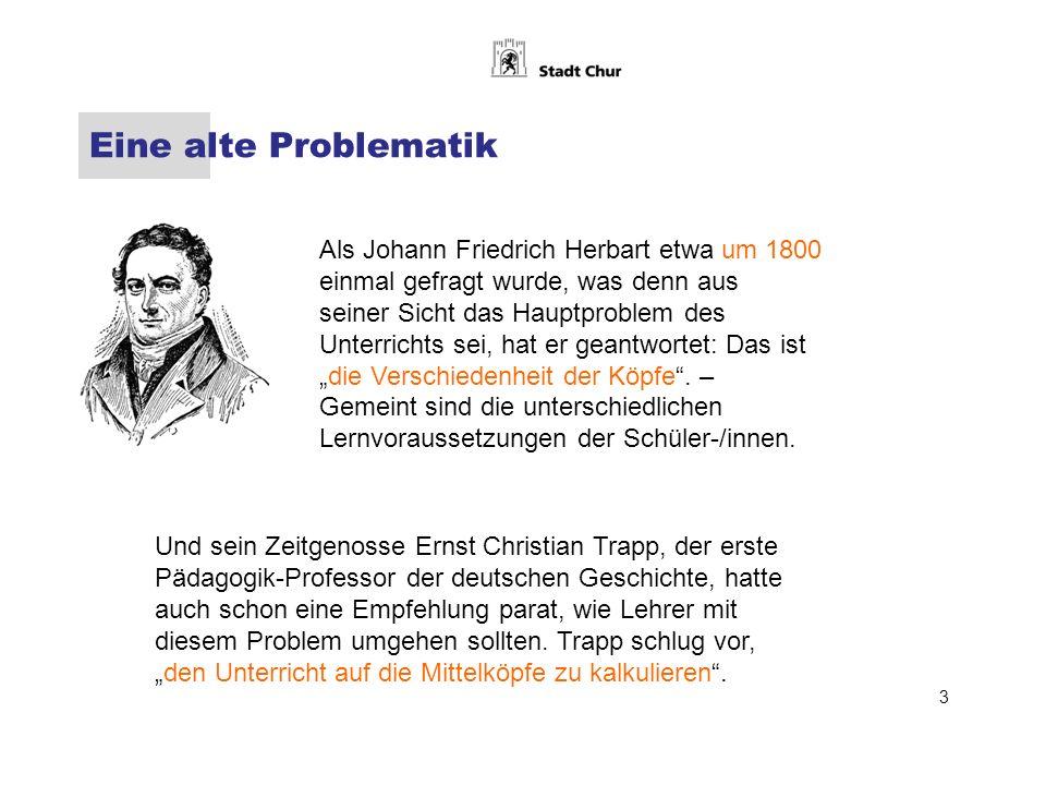 Eine alte Problematik Als Johann Friedrich Herbart etwa um 1800 einmal gefragt wurde, was denn aus.