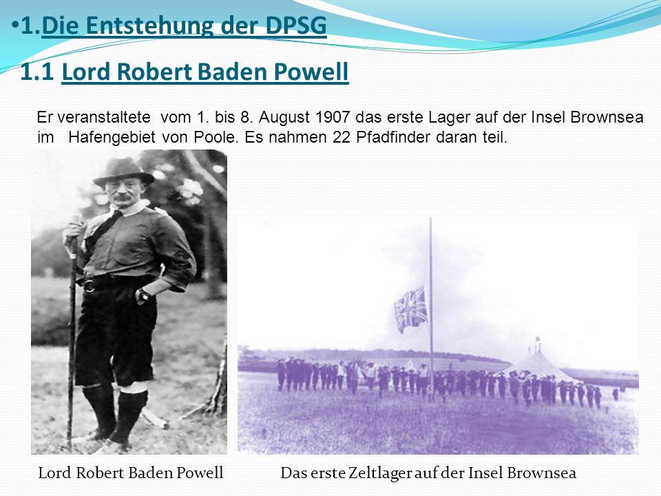 1.Die Entstehung der DPSG 1.1 Lord Robert Baden Powell