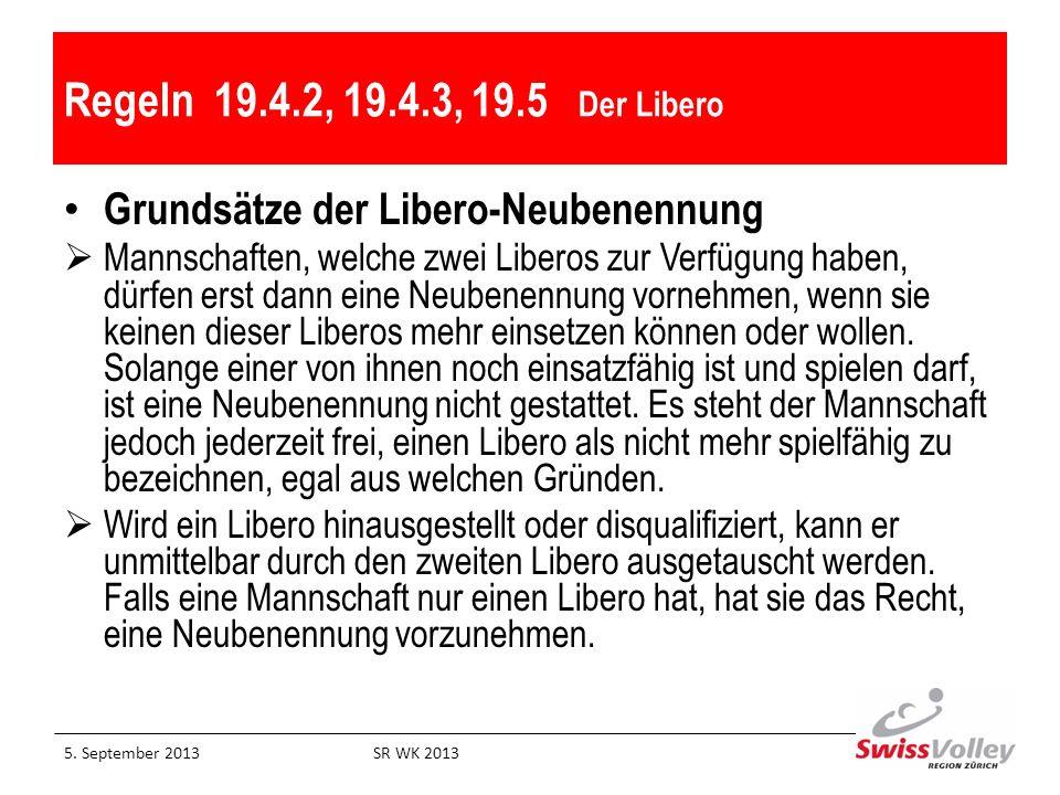 Regeln 19.4.2, 19.4.3, 19.5 Der Libero Grundsätze der Libero-Neubenennung.
