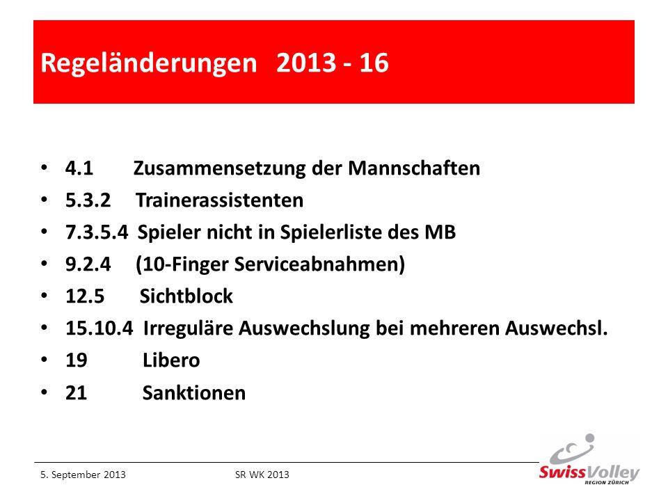 Regeländerungen 2013 - 16 4.1 Zusammensetzung der Mannschaften