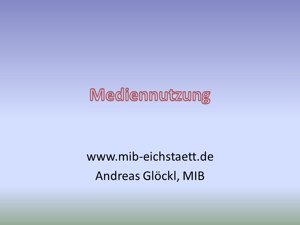 www.mib-eichstaett.de Andreas Glöckl, MIB