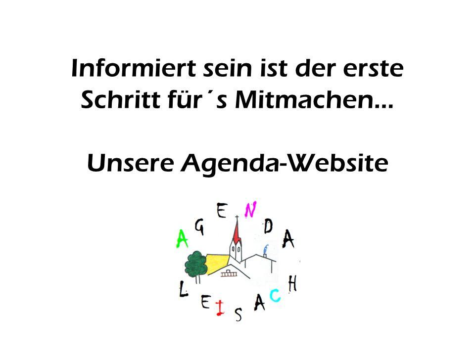 Informiert sein ist der erste Schritt für´s Mitmachen… Unsere Agenda-Website