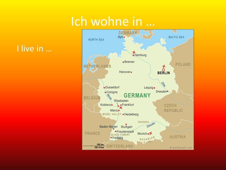 Ich wohne in … I live in …