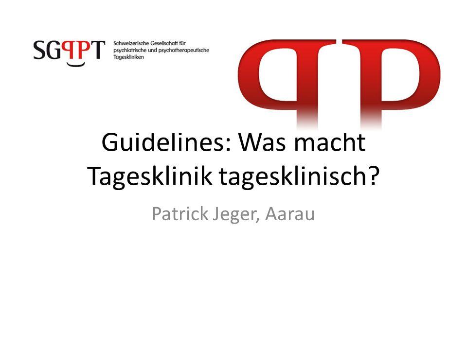 Guidelines: Was macht Tagesklinik tagesklinisch