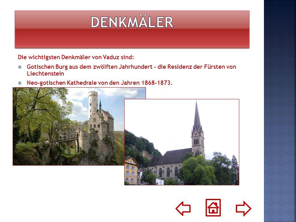 Denkmäler Die wichtigsten Denkmäler von Vaduz sind:
